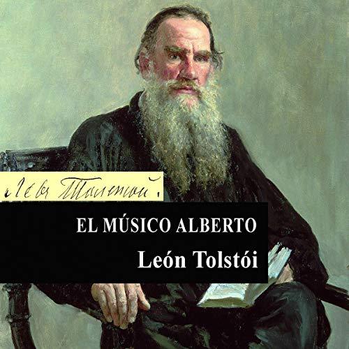El músico Alberto [Albert] Audiobook By León Tolstói cover art