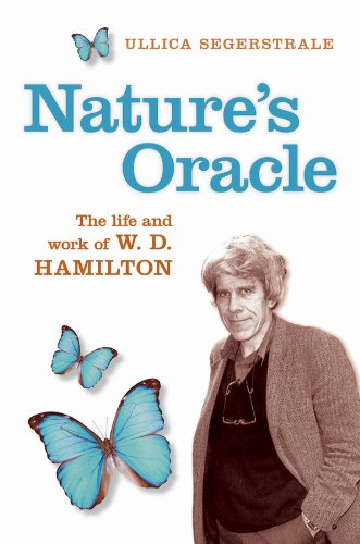 Nature's Oracle: The Life and Work of W.D.Hamilton (English Edition)