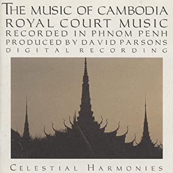 The Music of Cambodia, Vol. 2: Royal Court Music