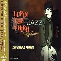 LUPIN THE THIRD「JAZZ」~Bossa&Fusion~