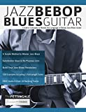 Jazz Bebop Blues Guitar: Creative Concepts to Master the Language of Bebop Jazz-Blues Guitar (English Edition)