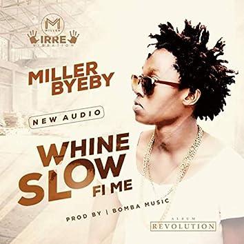 Whine Slow Fi Me