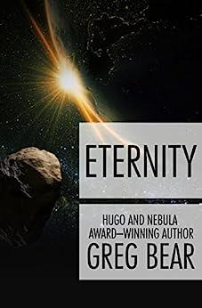 Eternity (The Way Book 2) (English Edition) par [Greg Bear]