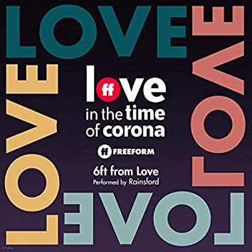"""6ft from Love (From """"Love in the Time of Corona"""")"""