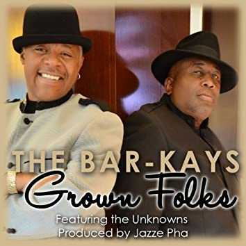 Grown Folks (feat. The Unknowns) - Single