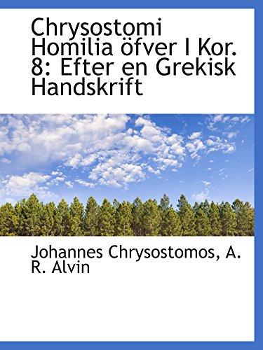 Chrysostomi Homilia öfver I Kor. 8: Efter en Grekisk Handskrift