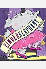 Cinderelephant (Emma Dodd Series) Paperback