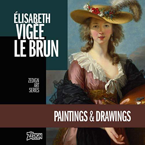 Élisabeth Vigée Le Brun - Paintings & Drawings (Zedign Art Series)