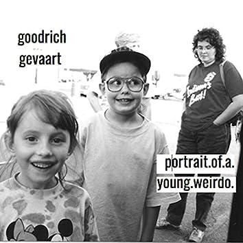 Portrait of a Young Weirdo
