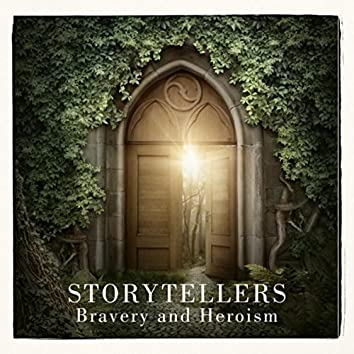 Storytellers: Bravery and Heroism
