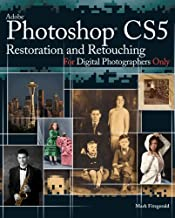 Photoshop CS5 Restoration and Retouching For Digital Photographers Only (For Only Book 11)