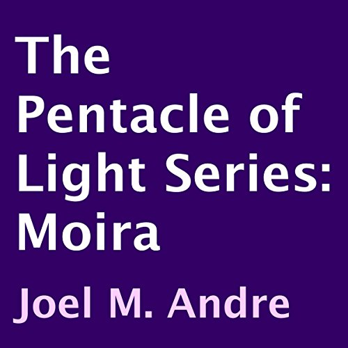 The Pentacle of Light Series, Book 1: Moira audiobook cover art