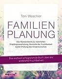Familienplanung: Das Standardwerk zur natürlichen Empfängnisverhütung,...