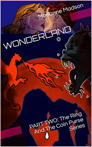 WONDERLAND: PART TWO: The Ring And The Coin Purse Series