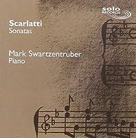 Scarlatti Sonatas by Mark Swartzentruber (2011-10-11)