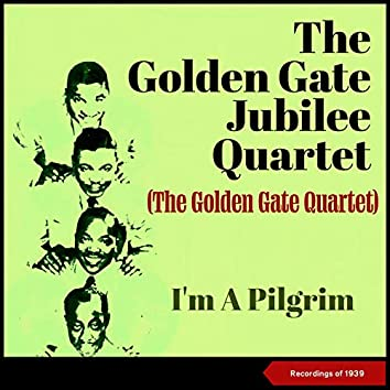 I'm a Pilgrim (Recordings Of 1939)