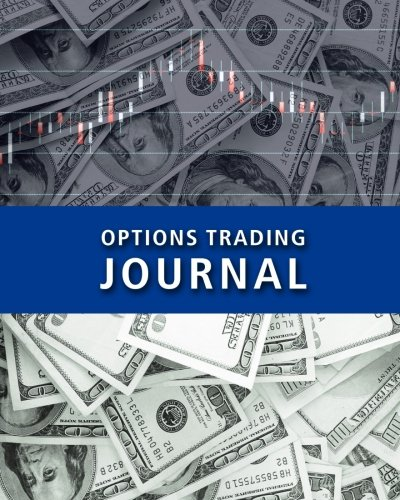 Options Trading Journal: Options CFD Stock Trader's Trading And Trade Strategies Journal (Stock CFD Options Forex Trading Day Trader Journal Record Logbook Series, Band 2)
