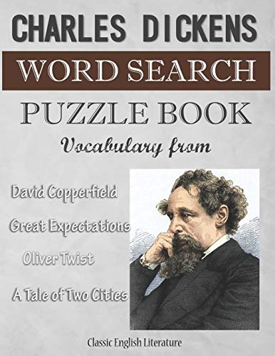 Charles Dickens Word Search Puzzle Book Vocabulary from David Copperfield Oliver Twist Great Expectations a Tale of Two Cities Classic English ... Special Brain Teasers Game. Novelty Gift Idea