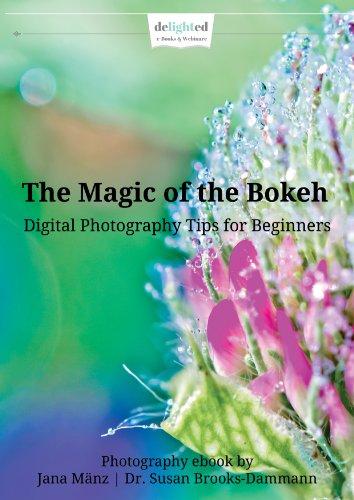 The Magic of the Bokeh - Learn How to Create Wonderful Bokeh-Photos!