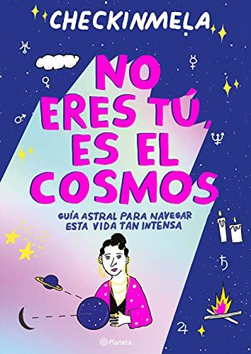 No eres tú, es el cosmos (Spanish Edition)