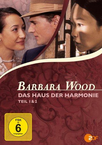 Barbara Wood: Das Haus der Harmonie, Teil 1&2