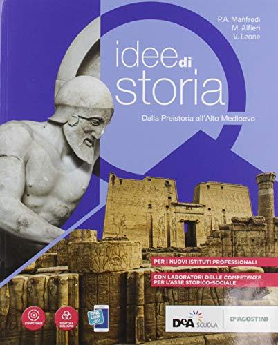 Idee di storia. Dalla preistoria all'alto medioevo. Per gli Istituti professionali. Con e-book. Con espansione online