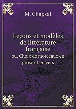 Paperback Lecons et Modeles de Litterature Francaise Ou, Choix de Morceaux en Prose et en Vers [French] Book