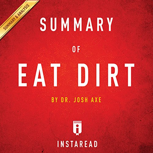 Summary of Eat Dirt: Dr. Josh Axe | Includes Analysis audiobook cover art