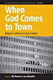 When God Comes to Town: Religious Traditions in Urban Contexts (Culture and Politics/Politics and Culture (4))