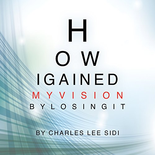 How I Gained my Vision by Losing It audiobook cover art