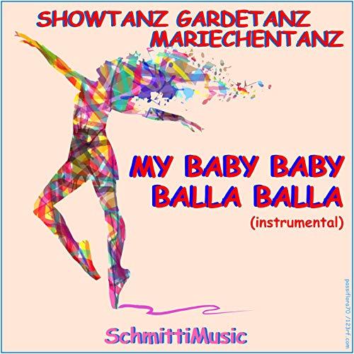 Showtanz Gardetanz Mariechentanz (My Baby Baby Balla Balla instrumental)