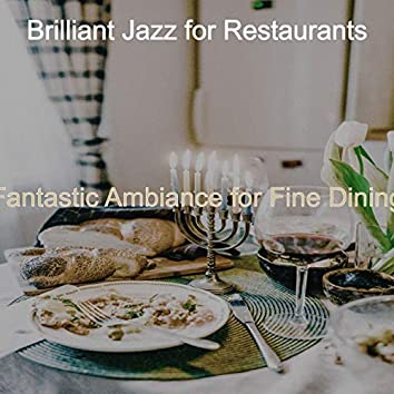 Fantastic Ambiance for Fine Dining