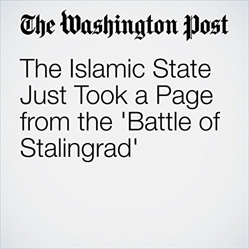The Islamic State Just Took a Page from the 'Battle of Stalingrad'  cover art