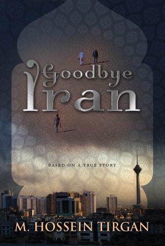 Goodbye Iran (English Edition)