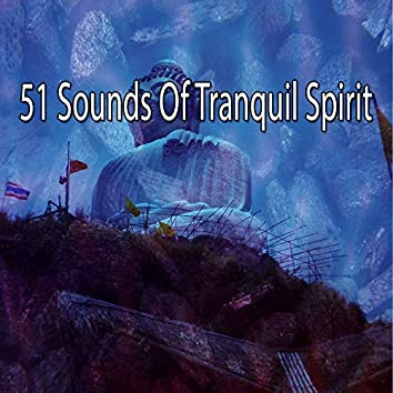 51 Sounds of Tranquil Spirit