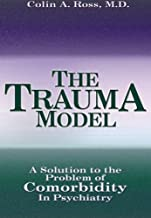 By Colin A. Ross - The Trauma Model (2006-12-16) [Perfect Paperback]