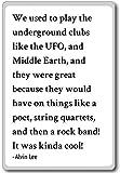 Solíamos jugar a los clubes subterráneos como la UF. Imán para nevera con citas Alvin Lee, Blanco