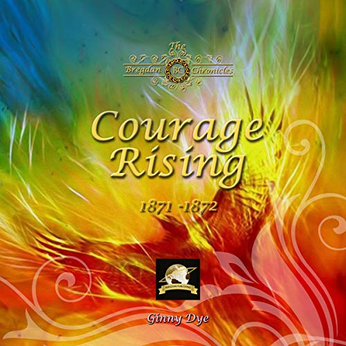 Courage Rising Audiobook By Ginny Dye cover art