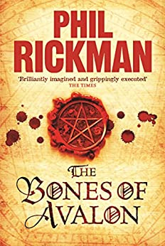 The Bones of Avalon (The John Dee Papers) by [Phil Rickman]