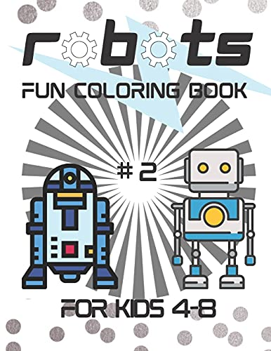 Robots Fun Coloring Book for Kids 3-7: Kids' Robots Coloring Book.