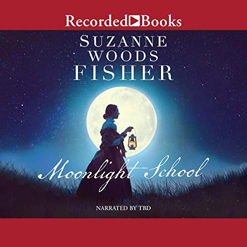 The Moonlight School Audiobook By Suzanne Woods Fisher cover art