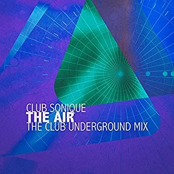 The Air (The Club Underground Mix)