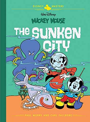 Disney Masters Vol. 13: Paul Murry with Carl Fallberg: Walt Disney's Mickey Mouse: The Sunken City (Disney Masters Collection, Band 13)
