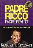 Padre ricco padre povero: Quello che i ricchi insegnano ai...