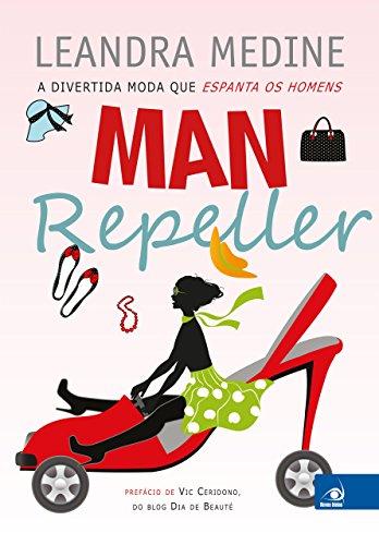 Man Repeller: A divertida moda que espanta os homens (Portuguese Edition)