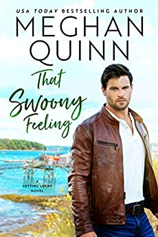 That Swoony Feeling (Getting Lucky Book 4) by [Meghan Quinn]