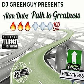 DJ Greenguy Presents Alan Dubz Path to Greatness