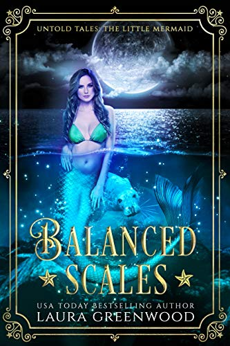 Balanced Scales Untold Tales Little Mermaid Retelling Urban Fantasy Laura Greenwood