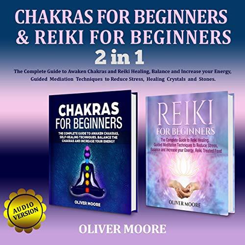 Chakras for Beginners & Reiki for Beginners: 2 in 1 Bundle cover art
