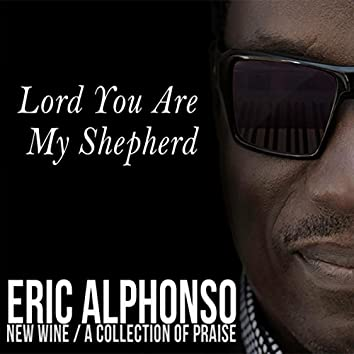 Lord You Are My Shepherd